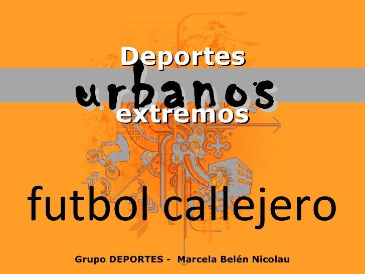 futbol callejero extremos urbanos Deportes Grupo DEPORTES -  Marcela Belén Nicolau