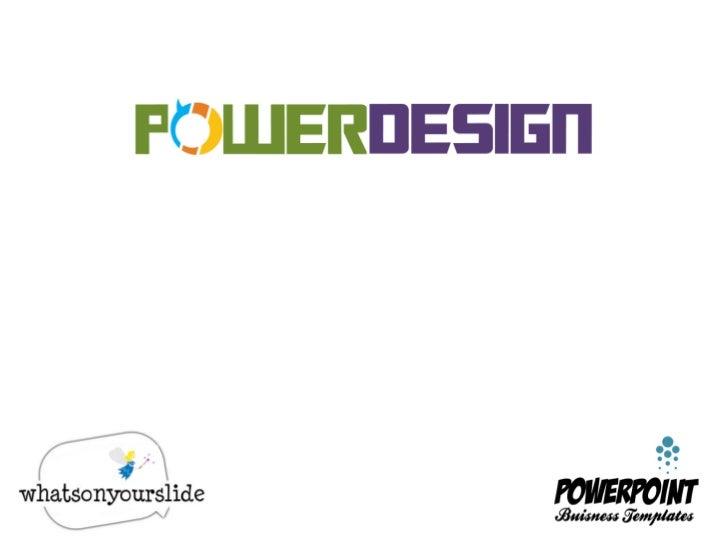 Power Design - Whatsonyourslide