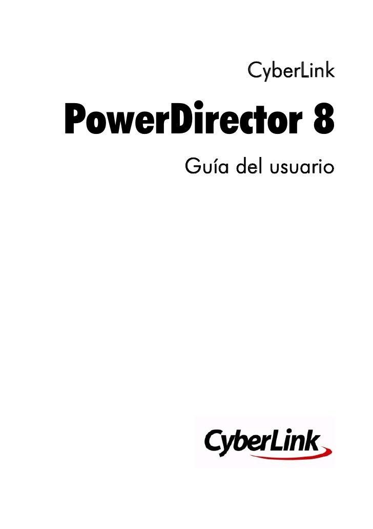 CyberLinkPowerDirector 8      Guía del usuario