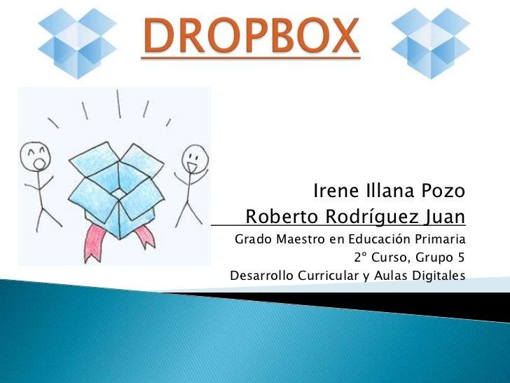 Irene Illana Pozo  Roberto Rodríguez JuanGrado Maestro en Educación Primaria                    2º Curso, Grupo 5Desarroll...