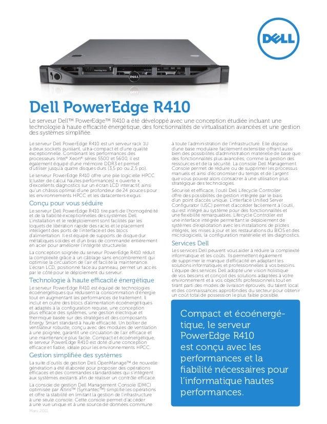 Dell PowerEdgeR410Le serveur Dell™ PowerEdge™ R410 a été développé avec une conception étudiée incluant unetechnologie à ...