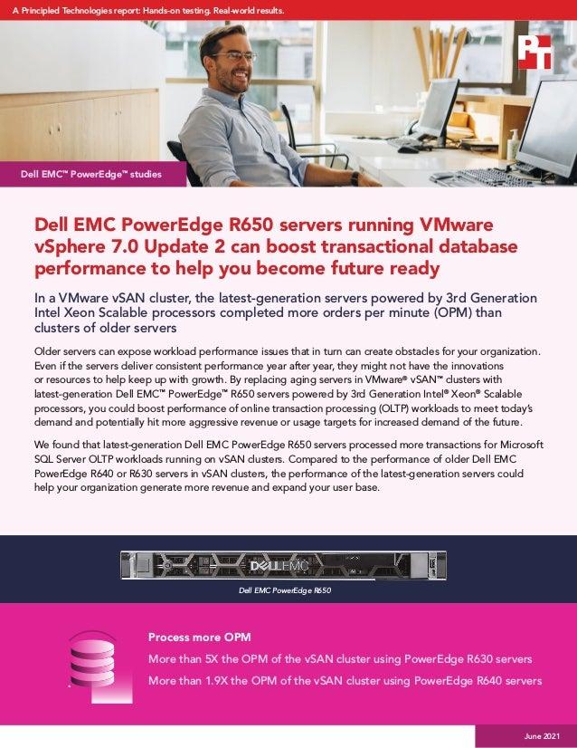Dell EMC PowerEdge R650 servers running VMware vSphere 7.0 Update 2 can boost transactional database performance to help y...
