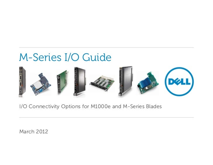M-Series I/O GuideI/O Connectivity Options for M1000e and M-Series BladesMarch 2012