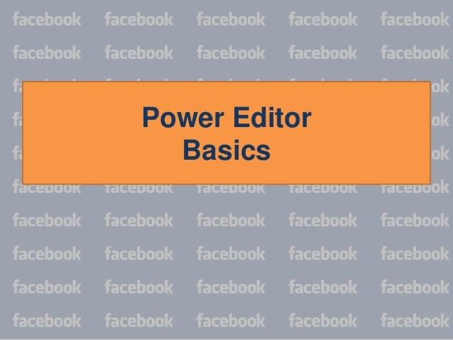 Power Editor Basics