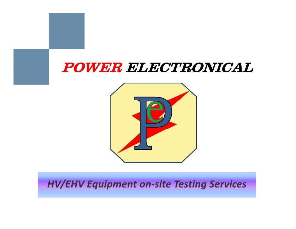 POWER ELECTRONICAL     HV/EHVEquipmenton siteTestingServices HV/EHV Equipment on‐site Testing Services