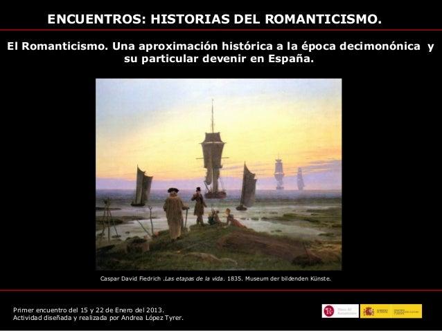 ENCUENTROS: HISTORIAS DEL ROMANTICISMO.El Romanticismo. Una aproximación histórica a la época decimonónica y              ...