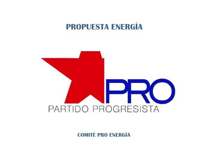 PROPUESTA ENERGÍA COMITÉ PRO ENERGÍA