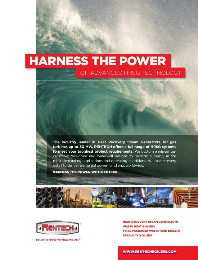 HARNESS THE POWER OF ADVANCED HRSG TECHNOLOGY The industry leader in Heat Recovery Steam Generators for gas turbines up to...