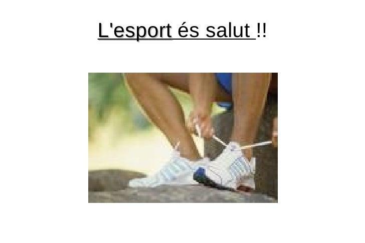 L'esport  és salut  !!