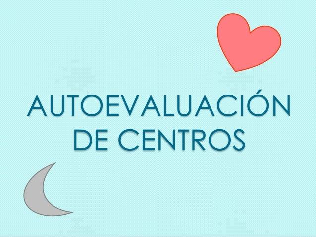 AUTOEVALUACIÓN DE CENTROS