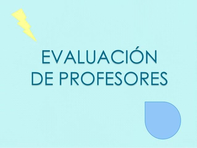 EVALUACIÓN DE PROFESORES