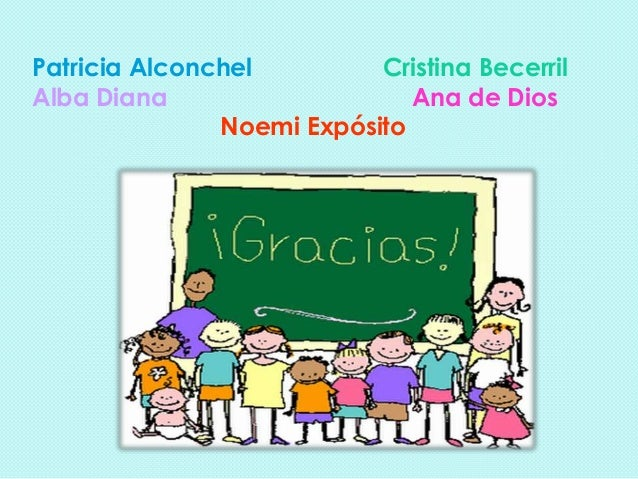 Patricia Alconchel Cristina Becerril Alba Diana Ana de Dios Noemi Expósito