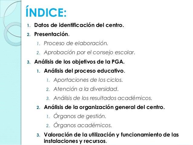 ÍNDICE: 1. Datos de identificación del centro. 2. Presentación. 1. Proceso de elaboración. 2. Aprobación por el consejo es...