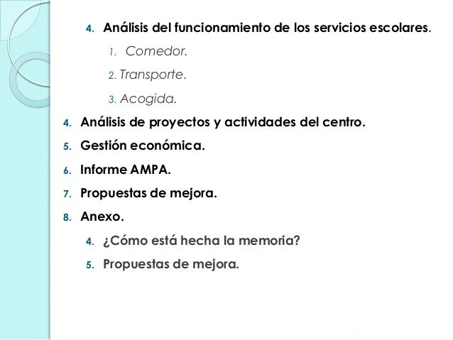 4. Análisis del funcionamiento de los servicios escolares. 1. Comedor. 2. Transporte. 3. Acogida. 4. Análisis de proyectos...