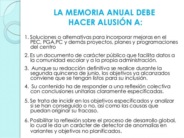 LA MEMORIA ANUAL DEBE HACER ALUSIÓN A: 1. Soluciones o alternativas para incorporar mejoras en el PEC, PGA,PC y demás proy...