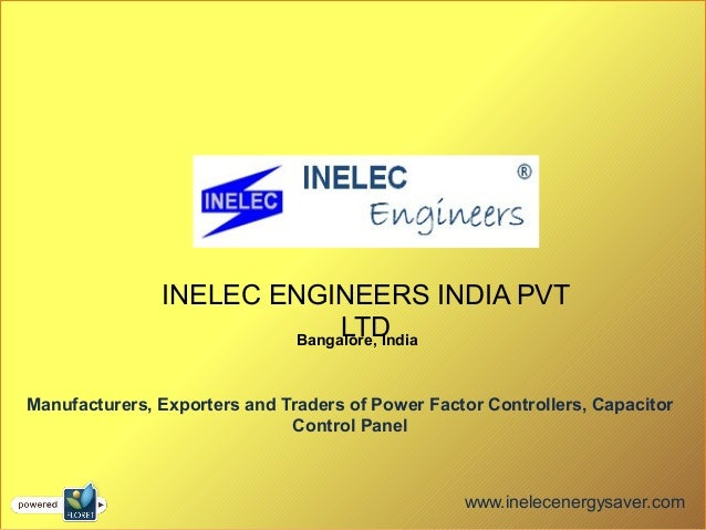 INELEC ENGINEERS INDIA PVT LTDBangalore, India Manufacturers, Exporters and Traders of Power Factor Controllers, Capacitor...