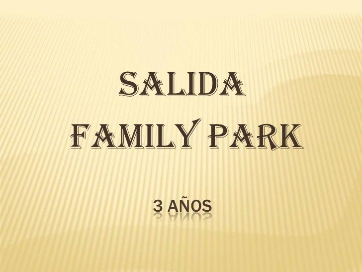 SALIDAFAMILY PARK   3 AÑOS