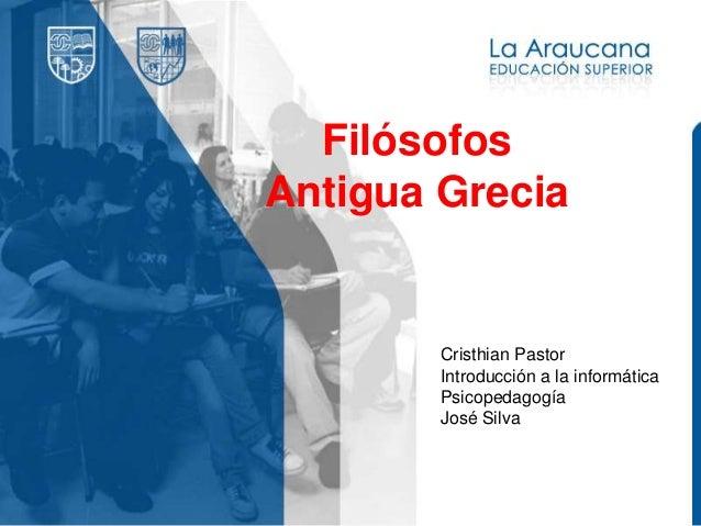 Filósofos Antigua Grecia Cristhian Pastor Introducción a la informática Psicopedagogía José Silva