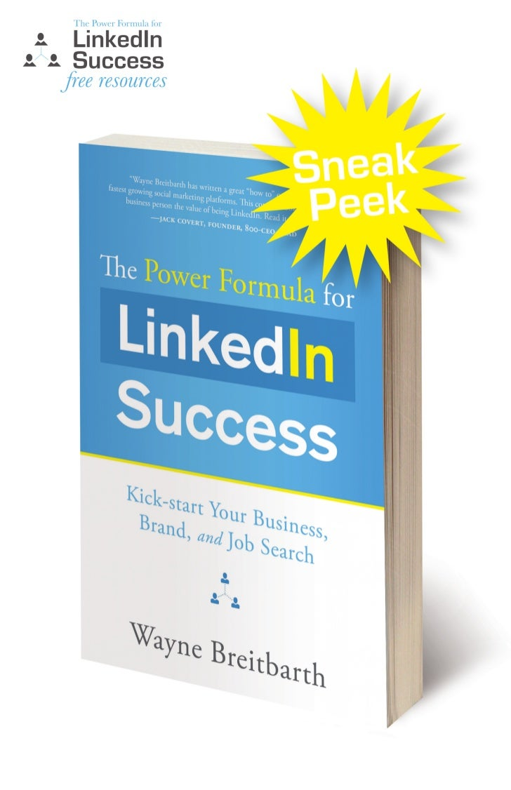 The Power Formula for LinkedIn Success   Kick-start Your Business,    Brand, and Job Search   Wayne Breitbarth
