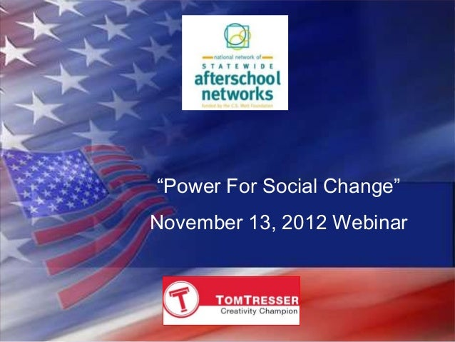 """Power For Social Change""November 13, 2012 Webinar"