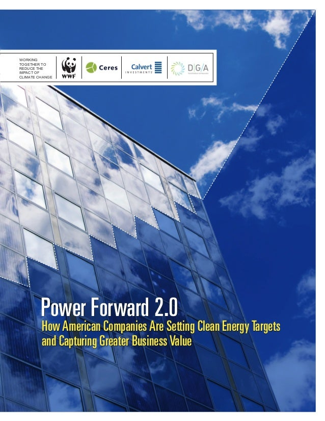 Power Forward 2.0 How American Companies Are Setting Clean Energy Targets and Capturing Greater Business Value WORKING TOG...