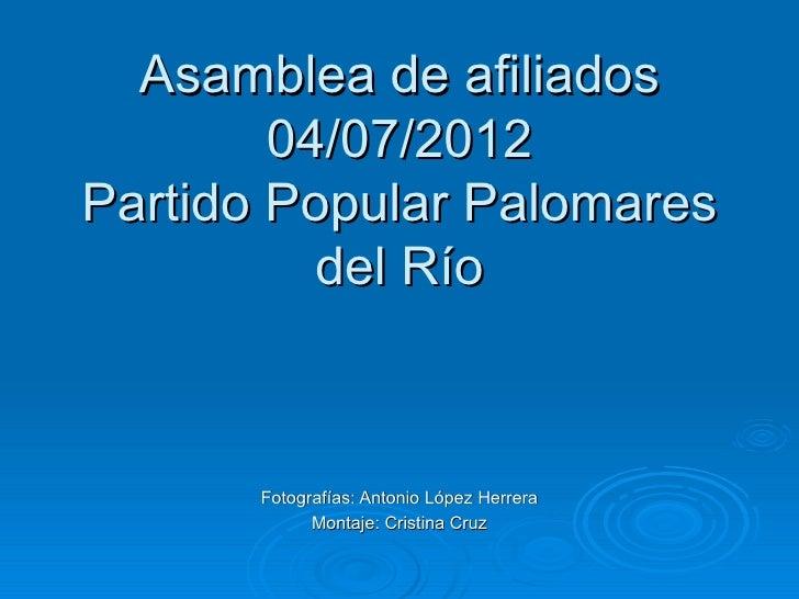 Asamblea de afiliados        04/07/2012Partido Popular Palomares          del Río       Fotografías: Antonio López Herrera...