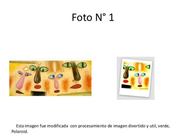 Foto N° 1  Esta imagen fue modificada con procesamiento de imagen divertido y util, verde,Polaroid.