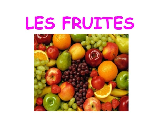 LES FRUITES