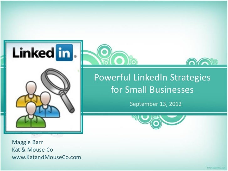 Powerful LinkedIn Strategies                           for Small Businesses                                September 13, 2...