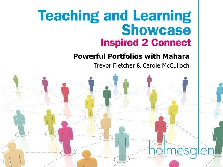 Powerful Portfolios with Mahara<br />Trevor Fletcher & Carole McCulloch<br />