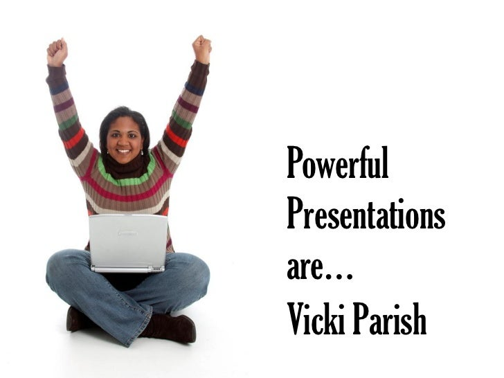 PowerfulPresentationsare…Vicki Parish