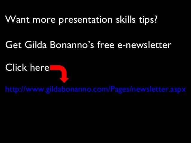Want more presentation skills tips?Get Gilda Bonanno's free e-newsletterClick herehttp://www.gildabonanno.com/Pages/newsle...
