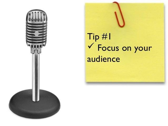 Tip #1 Focus on youraudience