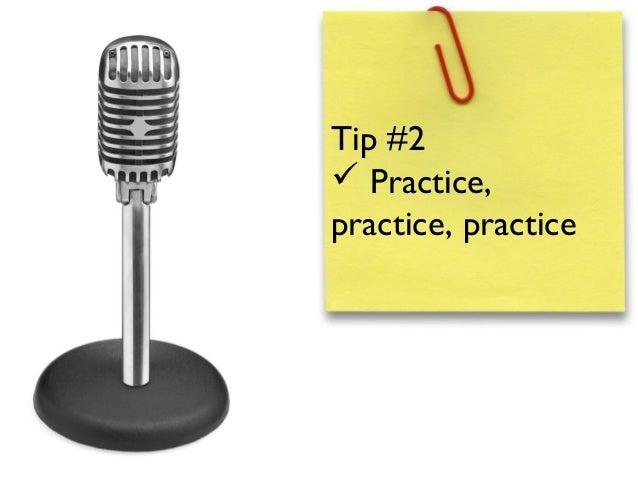 Tip #2 Practice,practice, practice