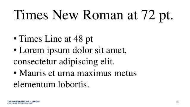 Times New Roman at 72 pt. • Times Line at 48 pt • Lorem ipsum dolor sit amet, consectetur adipiscing elit. • Mauris et urn...