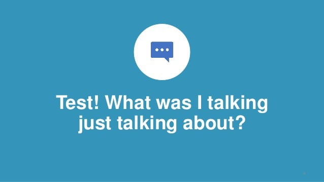 Test! What was I talking just talking about? 4
