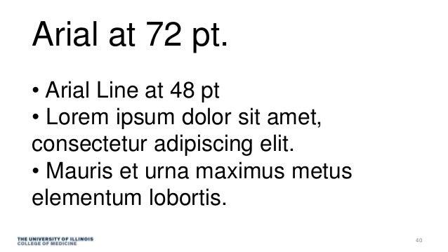 Arial at 72 pt. • Arial Line at 48 pt • Lorem ipsum dolor sit amet, consectetur adipiscing elit. • Mauris et urna maximus ...