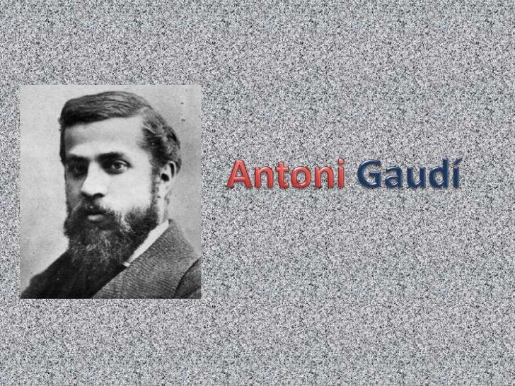 Antoni Gaudí i Cornet va néixer a Reusel dia 25 de juny de 1852.Els seus pares es deien Francesc Gaudí iAntonia Cornet.