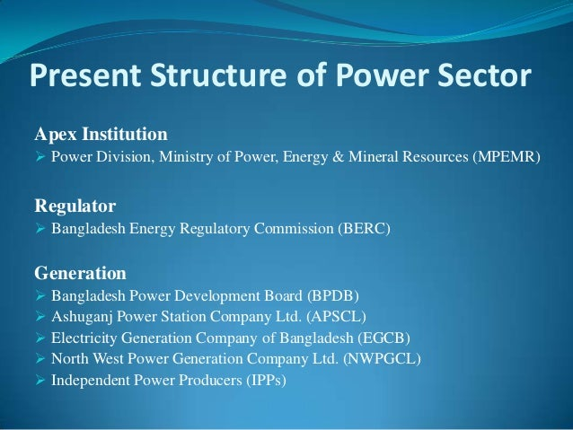 "electricity scenario in bangladesh Power grid company of bangladesh limited (pgcb) dhaka electric supply company limited (desco) reforms overview (cont) the national energy policy adopted in 1996 sector unbundling private sector participation establishment of an energy regulatory commission ""private sector power generation policy of."