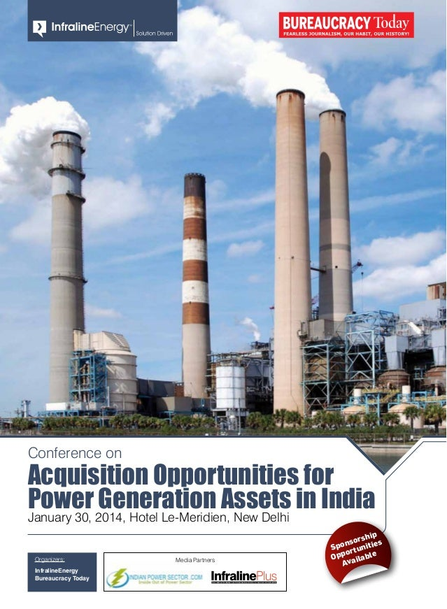Conference on  Acquisition Opportunities for Power Generation Assets in India January 30, 2014, Hotel Le-Meridien, New Del...