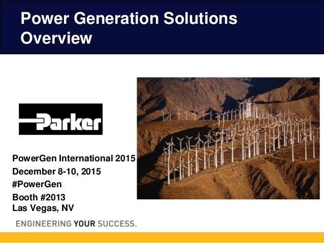 PowerGen International 2015 December 8-10, 2015 #PowerGen Booth #2013 Las Vegas, NV Power Generation Solutions Overview