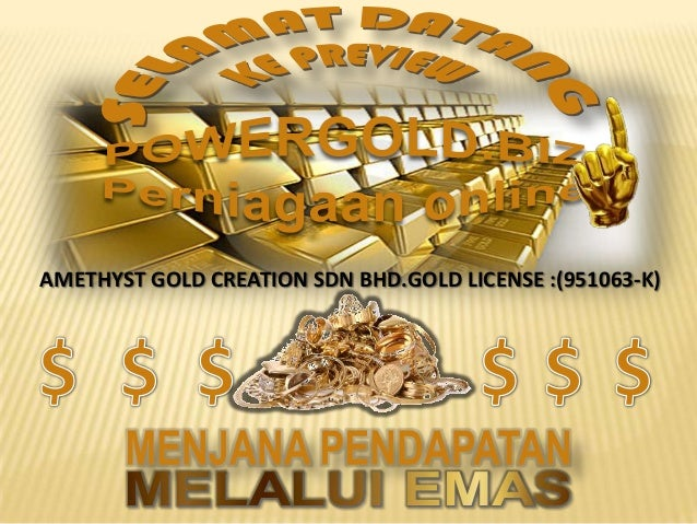 AMETHYST GOLD CREATION SDN BHD.GOLD LICENSE :(951063-K)