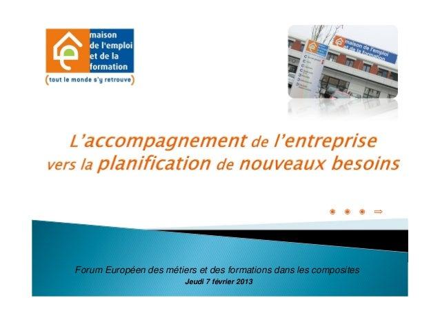 Forum Européen des métiers et des formations dans les composites                        Jeudi 7 février 2013