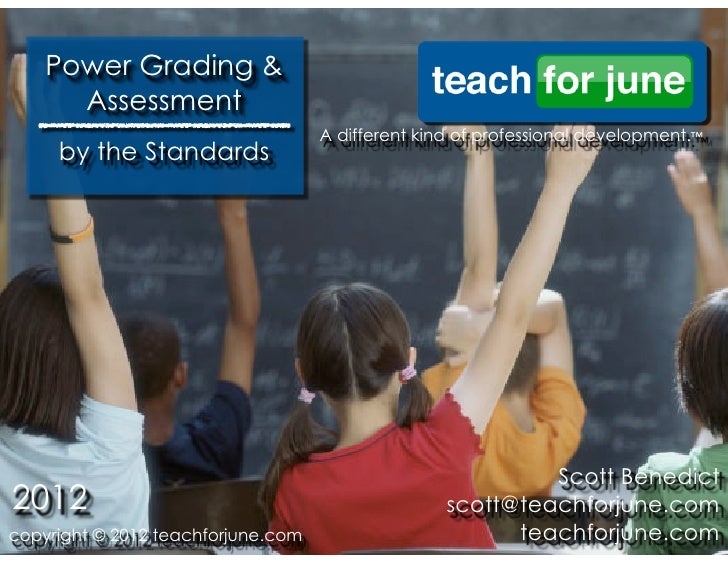 Power Grading &      Assessment                                    A different kind of professional development.™     by t...