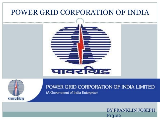 POWER GRID CORPORATION OF INDIA BY FRANKLIN JOSEPH P13122