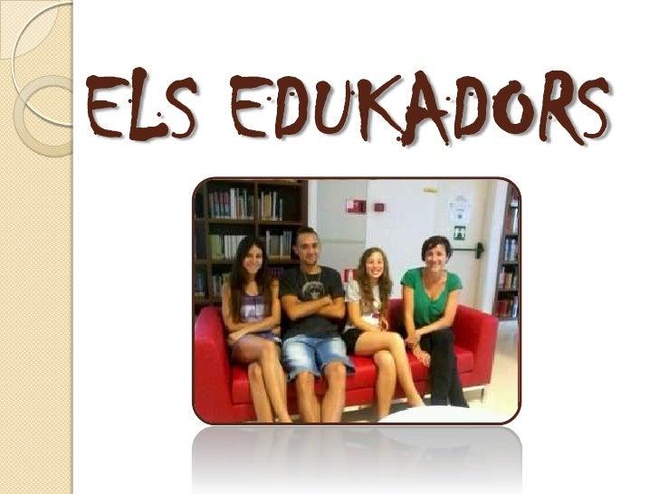 ELS EDUKADORS<br />