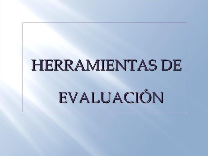 Herramientas de evaluación Slide 3