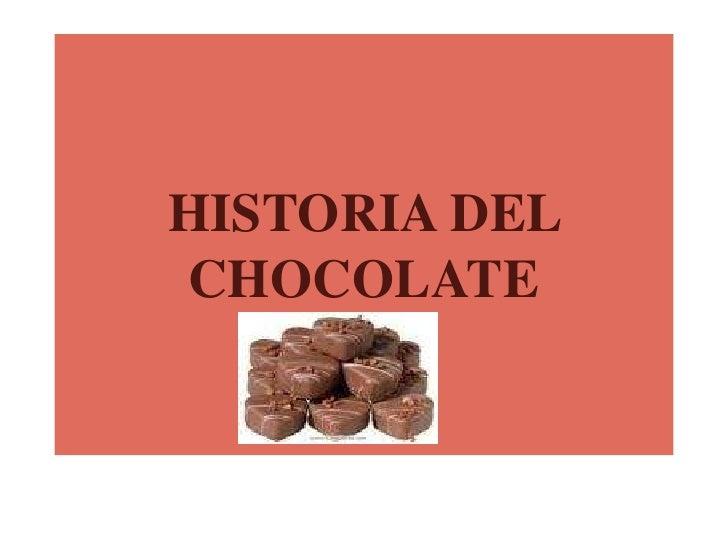 HISTORIA DEL CHOCOLATE<br />