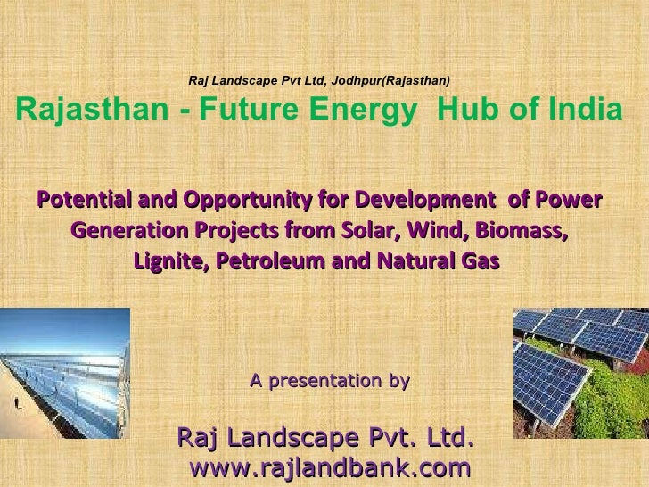 Potential and Opportunity for Development  of Power Generation Projects from Solar, Wind, Biomass, Lignite, Petroleum and ...