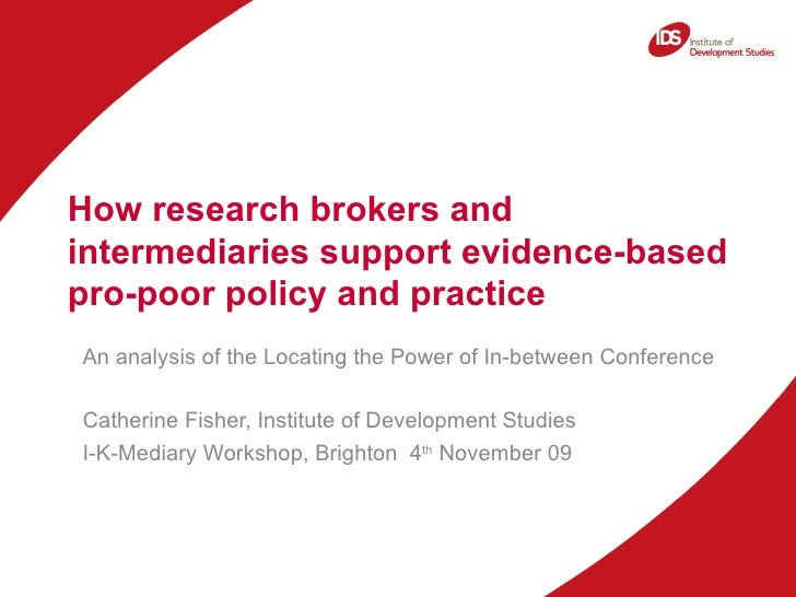 How research brokers and intermediaries support evidence-based pro-poor policy and practice  An analysis of the Locating t...